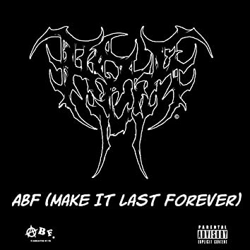 ABF (Make It Last Forever)