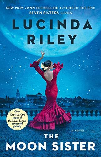 The Moon Sister: A Novel (The Seven Sisters Book 5)