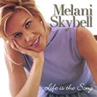 Life Is the Song by Melani Skybell (2013-05-03)
