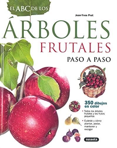 Abc De Los Arboles Frutales. Paso A Paso (El Abc De La Jardinería)