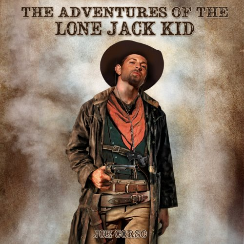 The Adventures of the Lone Jack Kid audiobook cover art