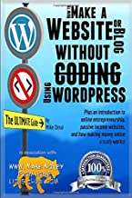 How to Make a Website or Blog: with WordPress, WITHOUT Codin