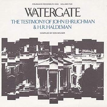 Watergate, Vol.5: The Testimony of John Ehrlichman & H. R. Haldeman