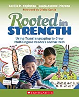 Rooted in Strength: Using Translanguaging to Grow Multilingual Readers and Writers
