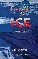 Beneath the Ice: Crime Novel