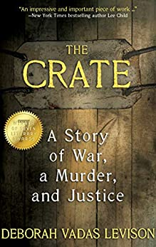 [Deborah Vadas Levison]のThe Crate: A Story of War, a Murder, and Justice (English Edition)