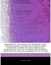 [ Immortality, Including: Ray Kurzweil, Soul, Transhumanism, Fountain of Youth, Mind Uploading, Aubrey de Grey, Biological Immortality, the Tale ] By Hephaestus Books ( Author ) [ 2011 ) [ Paperback ]