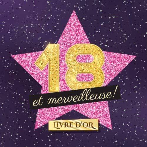 18 et merveilleuse: Livre d'Or pour le 18ème anniversaire - 18 ans - Idée cadeau original pour femme & décoration d'anniversaire - Livre pour les félicitations et photos des invités