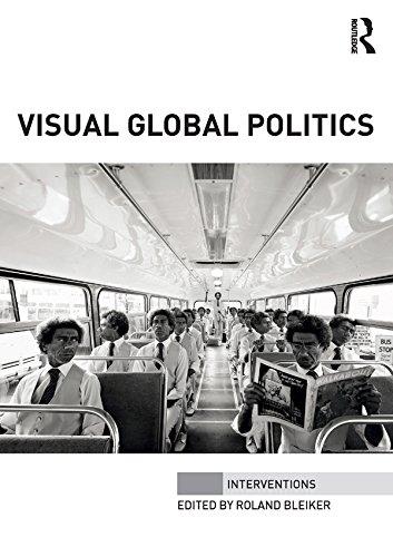 Visual Global Politics (Interventions) (English Edition)