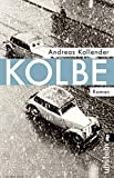 Kolbe: Roman - Andreas Kollender