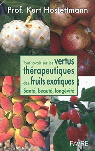 Tout savoir sur les vertus thérapetigues des fruits exotiques