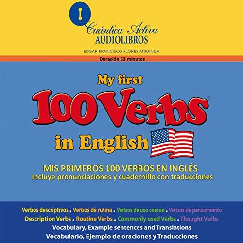 Mis primeros 100 verbos en inglés [My First 100 Verbs in English] Audiobook By Edgar Francisco Flores cover art