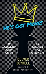 Anzeige Amazon: He's Got Moves: 25 Legendary Chess Games (As Analyzed by a Smart Kid)