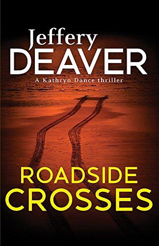 Roadside Crosses: Kathryn Dance Book 2 (Kathryn Dance thrillers, Band 7)