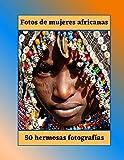 Fotos de mujeres africanas: retrato afro, 50 hermosas fotografías de mujeres de África, fotos en color, papel superior, gran formato 8,5 x 11 pulgadas, 21,59 x 27,94 cm .