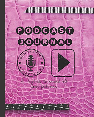 Podcasting journal: A log book to plan episodes and record all the...