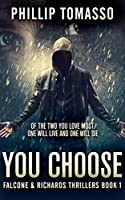 You Choose (Falcone And Richards Thrillers Book 1)