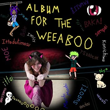 Album for the Weeaboo (feat. Eric Susoeff)