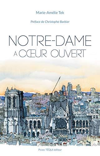 Notre-Dame à cœur ouvert: Essai (French Edition)