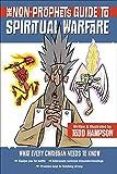 "The Non-Prophet's Guide""¢ to Spiritual Warfare (Non-Prophet's Guide(tm))"