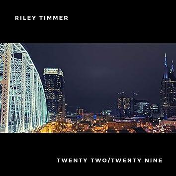Twenty Two/Twenty Nine