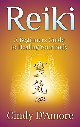 Reiki Healing: Reiki Healing, A Beginners Guide to Healing Your Body (Reiki for Beginners, Chakra for Beginners Book 1) (English Edition)
