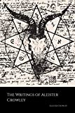 The Writings of Aleister Crowley: The Book of Lies, The Book of the Law, Magick and Cocaine