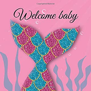 """Welcome Baby: Blue & Pink Mermaid Tail Guestbook - Includes Gift Log And Keepsake Pages (8.5"""" x 8.5"""")"""