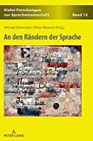 An Den Raendern Der Sprache (Kieler Forschungen Zur Sprachwissenschaft)