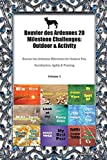 Bouvier des Ardennes 20 Milestone Challenges: Outdoor & Activity Bouvier des Ardennes Milestones for Outdoor Fun, Socialization, Agility & Training Vo