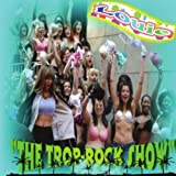 The Trop-Rock Show