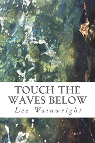 Touch the Waves Below