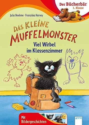 Das kleine Muffelmonster. Viel Wirbel im Klassenzimmer: Der Bücherbär: 1. Klasse. Mit Bildergeschichten