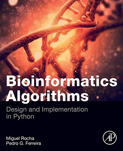 Compare Textbook Prices for Bioinformatics Algorithms: Design and Implementation in Python 1 Edition ISBN 9780128125205 by Rocha, Miguel,Ferreira, Pedro G.