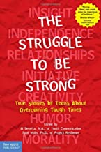 The Struggle to Be Strong: True Stories by Teens About Overcoming Tough Times