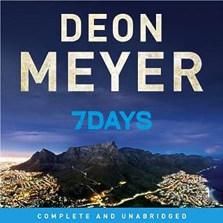 7 Days                   Autor:                                                                                                                                 Deon Meyer                               Sprecher:                                                                                                                                 Saul Reichlin                      Spieldauer: 12 Std. und 39 Min.     32 Bewertungen     Gesamt 4,7