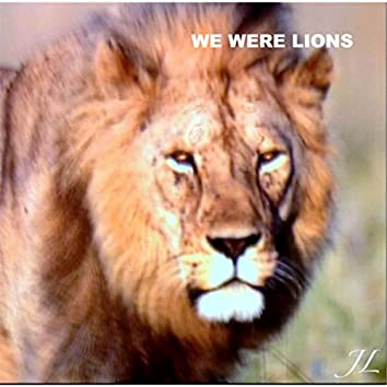 We Were Lions