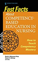 Fast Facts About Competency-Based Education in Nursing: How to Teach Competency Mastery