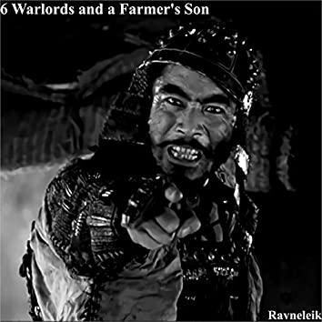 6 Warlords and a Farmer's Son