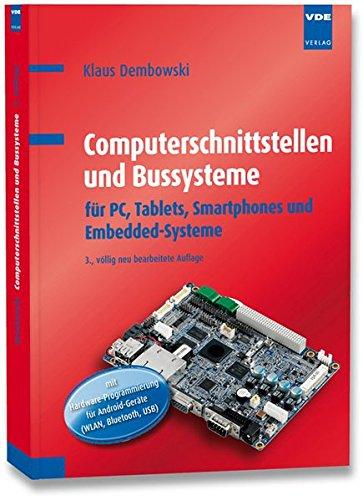 Computerschnittstellen und Bussysteme: für PC, Tablets, Smartphones und Embedded-Systeme mit Hardware-Programmierung für Android-Geräte (WLAN, Bluetooth, USB)
