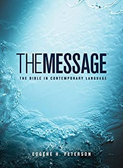 The Message: The Bible in Contemporary Language by [Eugene H. Peterson]