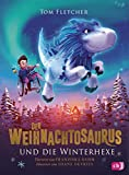 Der Weihnachtosaurus und die Winterhexe (Die Weihnachtosaurus-Reihe, Band 2) - Tom Fletcher