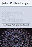 A Theology of Artistic Sensibilities: The Visual Arts and the Church