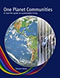 One Planet Communities: A real–life guide to sustainable living