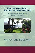 Until the Real Thing Comes Along: A Novella and Five Short Stories