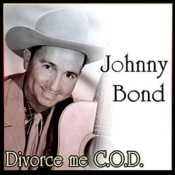 Johnny Bond - Divorce me C.O.D.