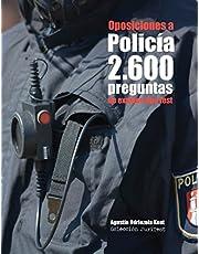Oposiciones a Policía. 2.600 preguntas de examen tipo test: Exámenes reales de oposición a plazas de Policía local, Policía Nacional y Guardia Civil