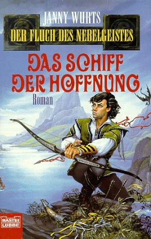 Das Schiff der Hoffnung. Der Fluch des Nebelgeistes, Bd. 6 (Fantasy. Bastei Lübbe Taschenbücher)