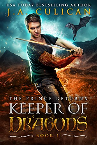 Download Keeper of Dragons, The Prince Returns : A Dragon Fantasy Adventure (Keeper of Dragons Book 1) (English Edition) B01FYL5BD0