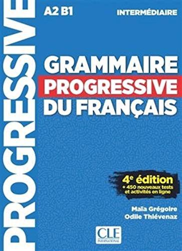 Grammaire progressive du francais - Niveau intermédiaire A2B1 - LIVRE - 4ème edition - 450 nouveaux tests (French Edition)
